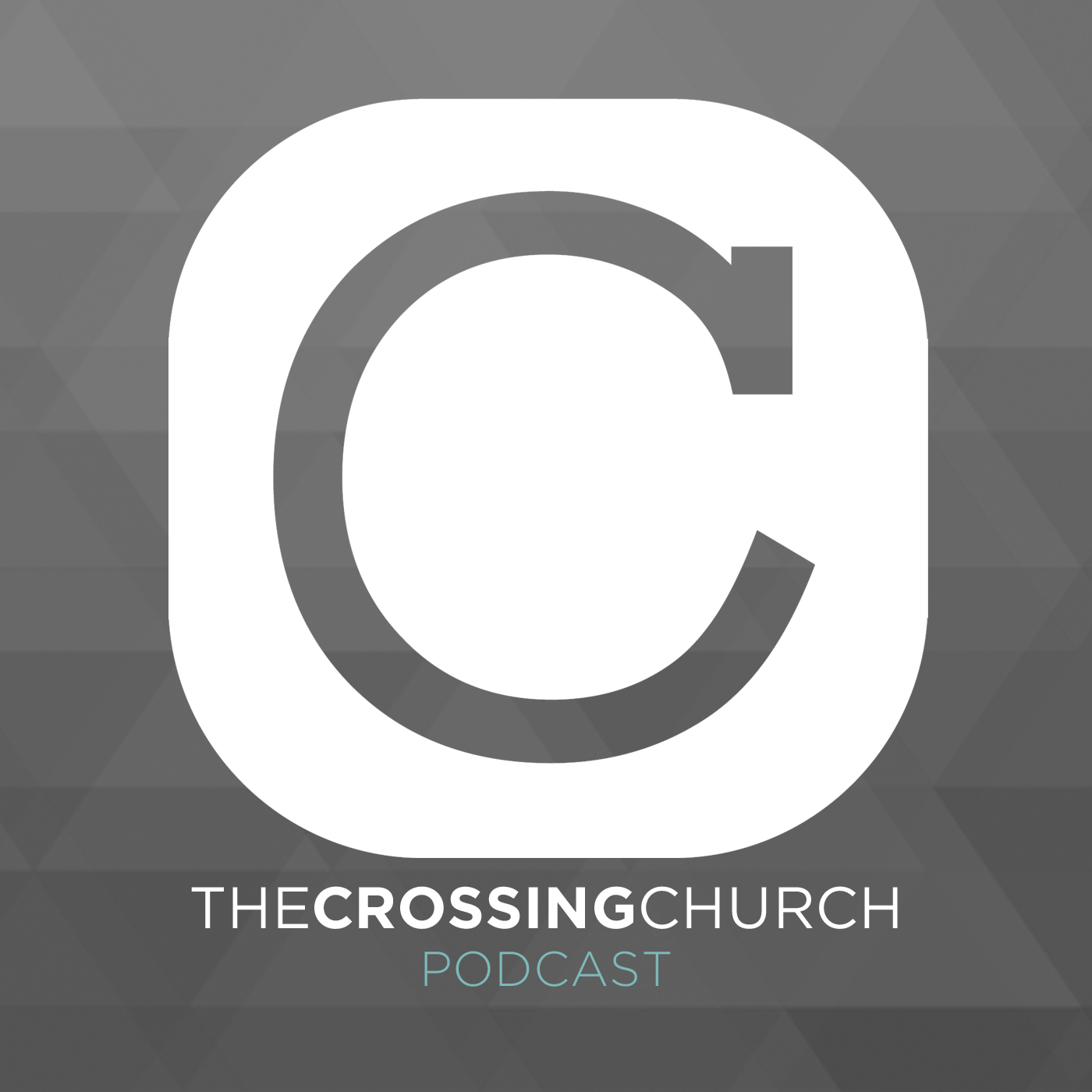 The Crossing Church - Audio Podcast